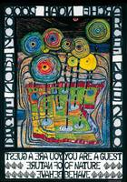 You are guest of nature - behave. Friedensreich Hundertwasser